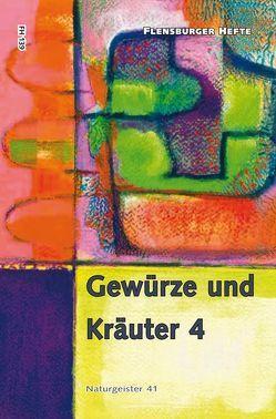 Gewürze und Kräuter 4 von Staël von Holstein,  Verena, Weirauch,  Wolfgang