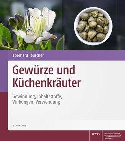 Gewürze und Küchenkräuter von Teuscher,  Eberhard, Werner,  Monika