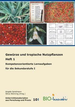 Gewürze und tropische Nutzpflanzen Heft 1 von Sandmann,  Angela, Silvia,  Wenning