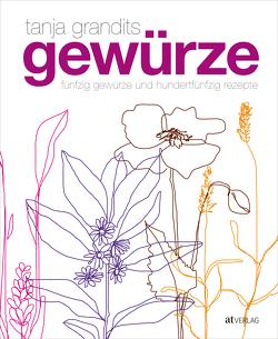 Gewürze von Andrée-Müller,  Sanna, Grandits,  Tanja, Wissing,  Michael, Zumbühl,  Myriam