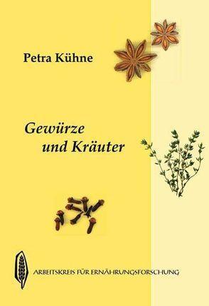 Gewürze und Kräuter von Graf,  Emma, Kühne,  Petra
