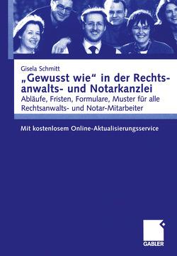 """""""Gewusst wie"""" in der Rechtsanwalts- und Notarkanzlei von Schmitt,  Gisela"""