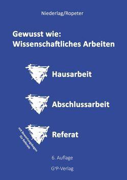 Gewusst wie: Wissenschaftliches Arbeiten von Niederlag,  Martina, Ropeter,  Gerhard