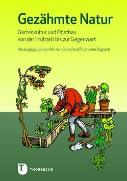 Gezähmte Natur von Konold,  Werner, Regnath,  R. Johanna