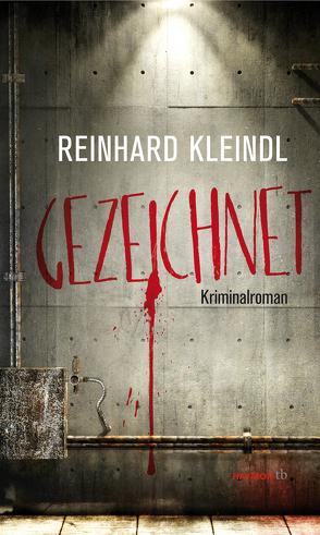 Gezeichnet von Kleindl,  Reinhard