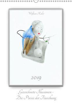Gezeichnete Illusionen – Die Poesie der Täuschung (Wandkalender 2019 DIN A3 hoch) von Keller,  Wolfram