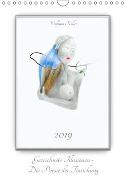 Gezeichnete Illusionen – Die Poesie der Täuschung (Wandkalender 2019 DIN A4 hoch) von Keller,  Wolfram