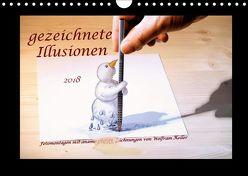 gezeichnete Illusionen (Wandkalender 2018 DIN A4 quer) von Keller,  Wolfram