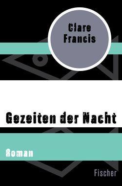 Gezeiten der Nacht von Francis,  Clare, Klewer,  Karl A.