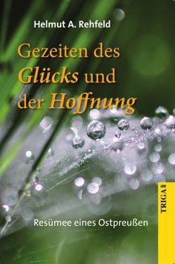 Gezeiten des Glücks von Rehfeld,  Helmut A.