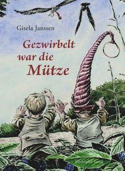 Gezwirbelt war die Mütze von Janssen,  Gisela, Janssen,  Henning