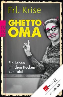 Ghetto-Oma von Frl. Krise