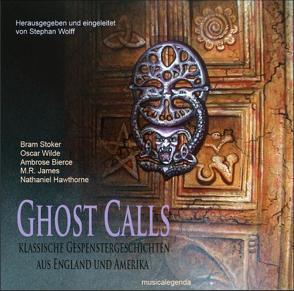 Ghost Calls von Hawthorne,  Nathaniel, James,  M R, Stoker,  Bram, Wilde,  Oscar, Wolff,  Stephan