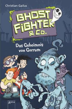 Ghostfighter & Co. (1). Das Geheimnis von Gorrum von Beck,  Benedikt, Gailus,  Christian