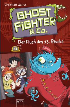 Ghostfighter & Co. (3). Der Fluch des 13. Stocks von Beck,  Benedikt, Gailus,  Christian