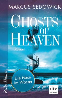 Ghosts of Heaven: Die Hexe im Wasser von Sedgwick,  Marcus, Tiffert,  Reinhard