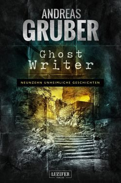 Ghost Writer von Gruber,  Andreas