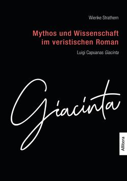 Mythos und Wissenschaft im veristischen Roman von Strathern,  Wienke