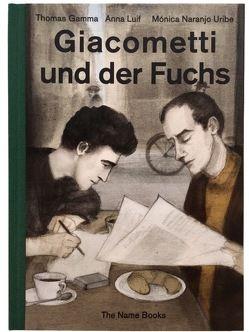 Giacometti und der Fuchs von Gamma,  Thomas, Luif ,  Anna, Naranjo Uribe,  Mónica