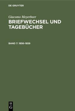 Giacomo Meyerbeer: Briefwechsel und Tagebücher / 1856–1859 von Henze-Döhring,  Sabine, Meyerbeer,  Giacomo, Mücke,  Panja