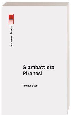 Giambattista Piranesi von Dubs,  Thomas