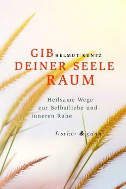 GIB DEINER SEELE RAUM von Kuntz,  Helmut