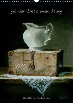 gib der Stille einen Klang (Wandkalender 2020 DIN A3 hoch) von Lilie,  Reinhold