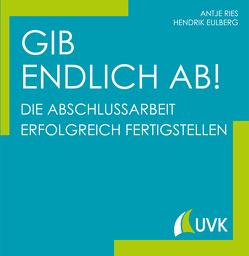 Gib endlich ab! von Eulberg,  Hendrik, Ries,  Antje