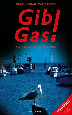 Gib Gas! von Fröhlich,  Rüdiger, Hinrichsen,  Jörn