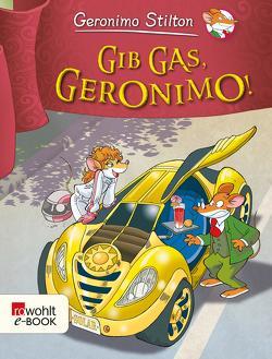 Gib Gas, Geronimo! von Jung,  Carsten, Stilton,  Geronimo