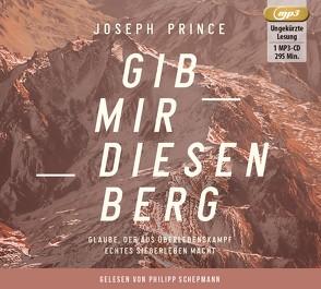 Gib mir diesen Berg von Prince,  Joseph, Schepmann,  Philipp