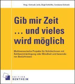 Gib mir Zeit … und vieles wird möglich von Jaritz,  Gertrude, Schloffer,  Birgit, Schrenk,  Constance