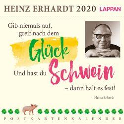 Gib niemals auf, greif nach dem Glück 2020 von Erhardt,  Heinz