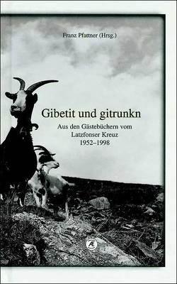 Gibetit und gitrunkn von Pfattner,  Franz, Stecher,  Reinhold
