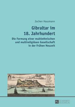 Gibraltar im 18. Jahrhundert von Hausmann,  Jochen