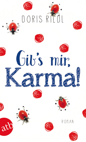 Gib's mir, Karma! von Riedl,  Doris