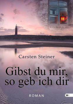 Gibst du mir, so geb ich dir von Steiner,  Carsten