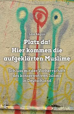 Gibt es aufgeklärte auch Muslime? Na klar… von Akgün,  Lale