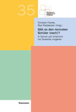 Gibt es den normalen Schüler (noch)? von Fischer,  Christian, Platzbecker,  Paul