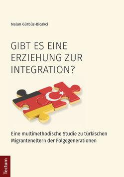 Gibt es eine Erziehung zur Integration? von Gürbüz-Bicakci,  Nalan