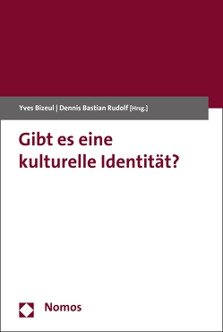 Gibt es eine kulturelle Identität? von Bizeul,  Yves, Rudolf,  Dennis Bastian