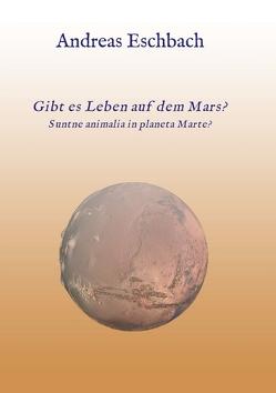 Gibt es Leben auf dem Mars? von Eschbach,  Andreas, Krauße,  Ulrich