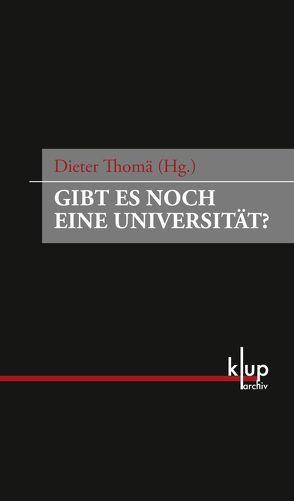 Gibt es noch eine Universität? von Thomä,  Dieter