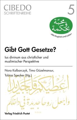 Gibt Gott Gesetze? von Güzelmansur,  Timo, Kalbarczyk,  Nora, Specker,  Tobias SJ
