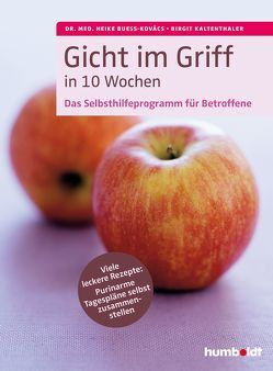 Gicht im Griff in 10 Wochen von Bueß-Kovács,  Dr. med. Heike, Kaltenthaler,  Birgit