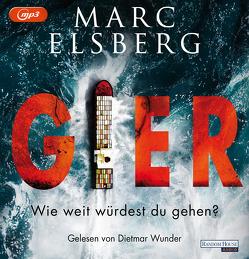 GIER – Wie weit würdest du gehen? von Elsberg,  Marc, Wunder,  Dietmar