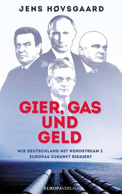 Gier, Gas und Geld von Høvsgaard,  Jens, Ohlsen,  Tanja