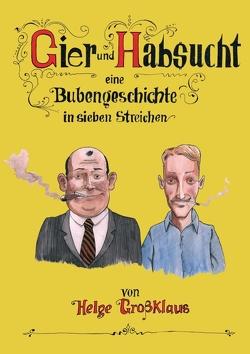 Gier und Habsucht von Grossklaus,  Helge, Müller,  Marc