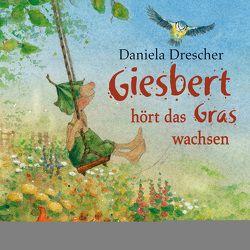 Giesbert hört das Gras wachsen von Drescher,  Daniela, Pages,  Svenja