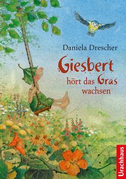 Giesbert hört das Gras wachsen von Drescher,  Daniela